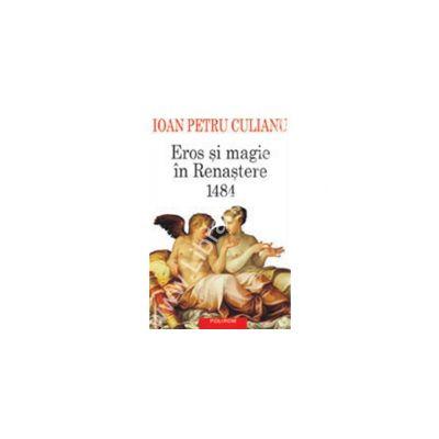 Eros si magie in Renastere. 1484