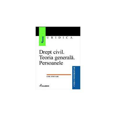Drept civil. Teoria generala. Persoanele