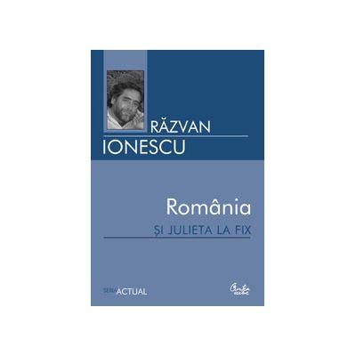 România şi Julieta la fix