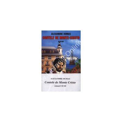 Alexandre Dumas - Contele de Monte-Cristo. Volumele 1, 2, 3