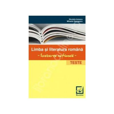 Evaluare nationala la limba si literatura romana - teste