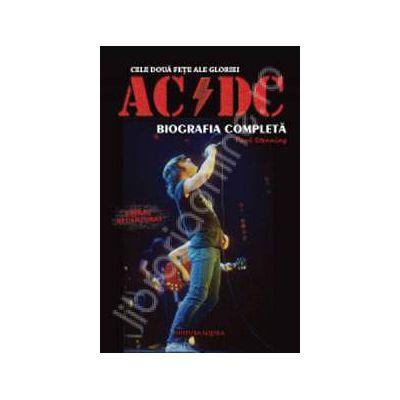 Cele doua fete ale gloriei: AC- DC (biografia completa)