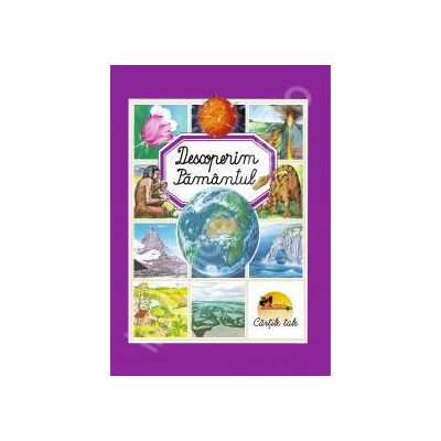 Enciclopedie. Descoperim Pamantul