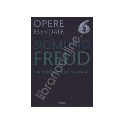 Inhibitie, simptom, angoasa - Sigmund Freud, Volumul 6