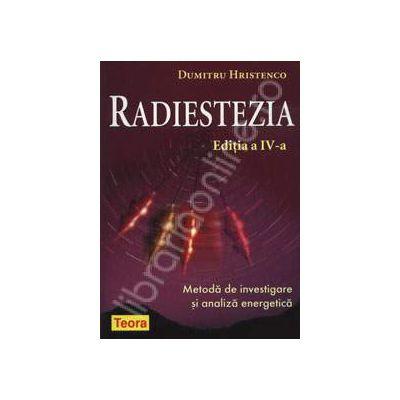 Radiestezia - editia a IV-a. Metoda de investigare si analiza energetica