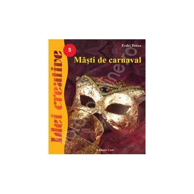 Masti de carnaval - Idei creative