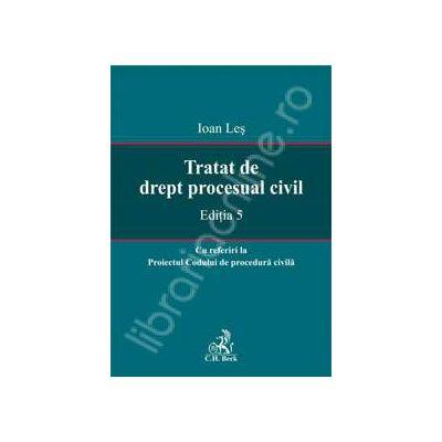 Tratat de drept procesual civil. Editia 5