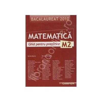 Bacalaureat 2010 Matematica M2 (Ghid pentru pregatire) - maro