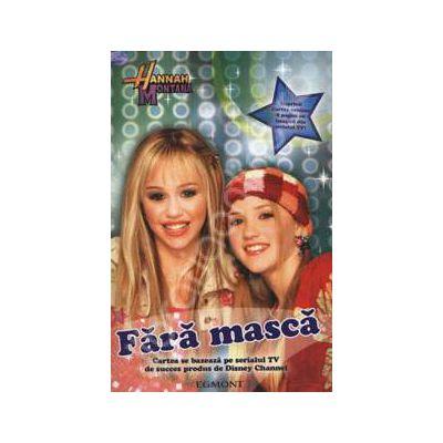 Fara masca - Hannah Montana