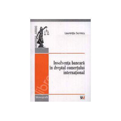 Insolventa bancara in dreptul comertului international (Monografii)