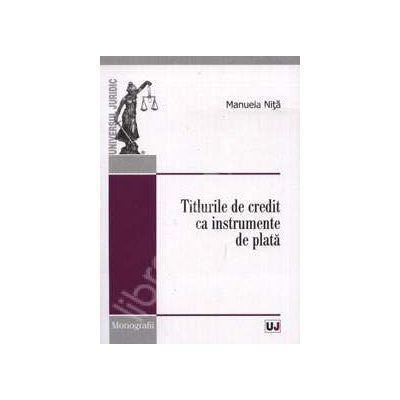 Titlurile de credit ca instrumente de plata (Monografii)