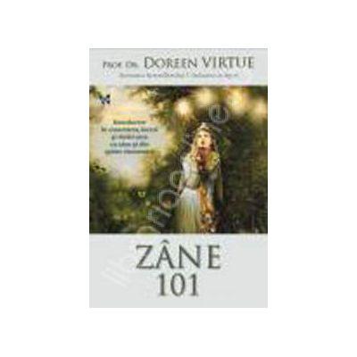 Zane 101. Introducere in conectarea, lucrul si vindecarea cu zane si alte spirite elementare