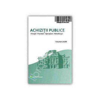 Achizitii publice. Principii, proceduri, operatiuni, metodologie