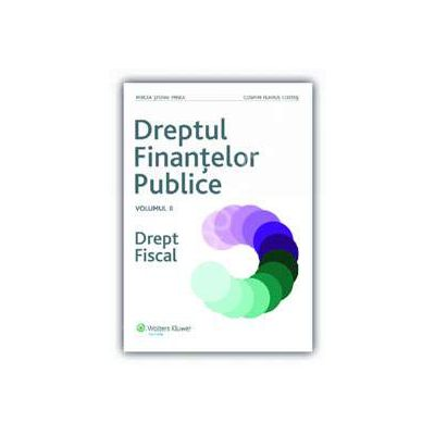 Dreptul finantelor publice. Drept fiscal (Volumul II)