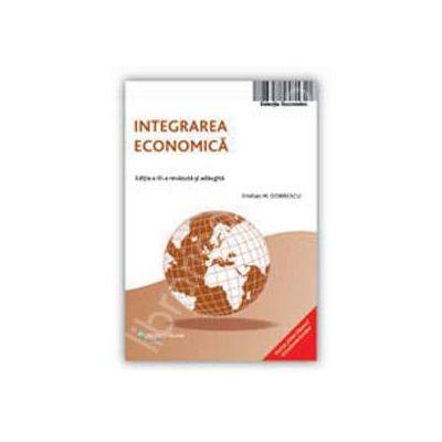 Integrarea economica. Editia a III-a revazuta si adaugita
