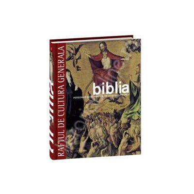 Biblia. Personaje si evenimente: de la regi la profeti