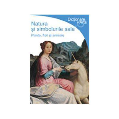 Natura si simbolurile sale - Plante, flori si animale