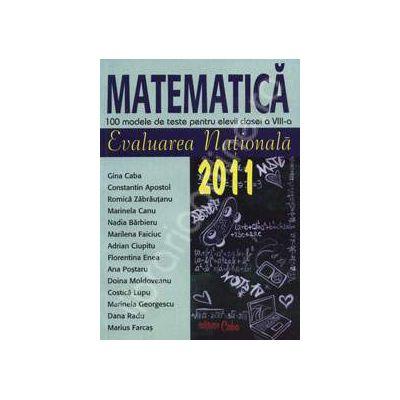 Evaluarea nationala 2011. Matematica 100 modele de teste