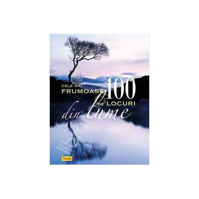 Cele mai frumoase 100 de locuri din lume