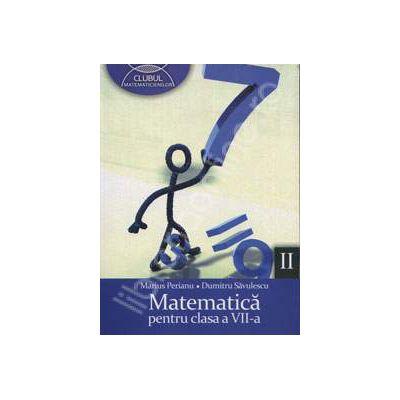 Clubul matematicienilor - Matematica pentru clasa a VII-a, Semestrul II
