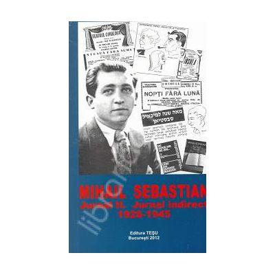 Mihail Sebastian Jurnal II. Jurnal Indirect 1926 - 1945