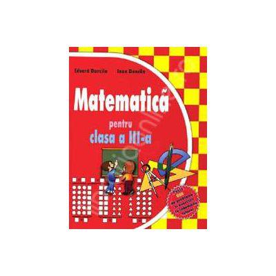 Matematica pentru clasa a III-a. Culegere de exercitii si probleme