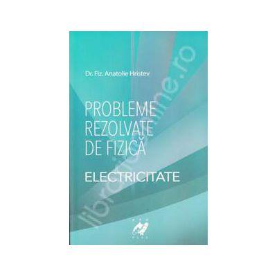 Probleme rezolvate de fizica - Electricitate