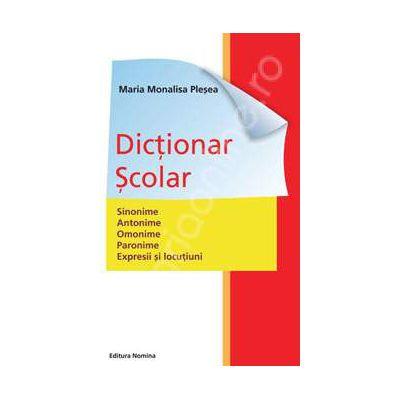 Dictionar scolar de sinonime, antonime, paronime, expresii si locutiuni