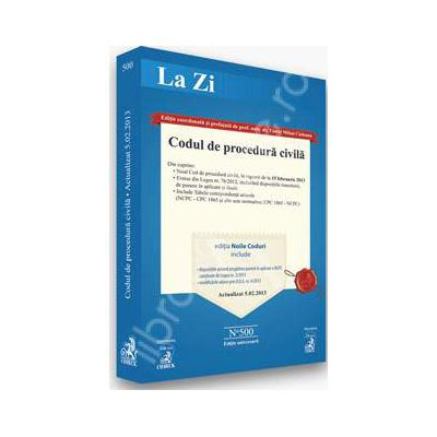 Codul de procedura civila - Cod 500 (actualizat la 5.02.2013)