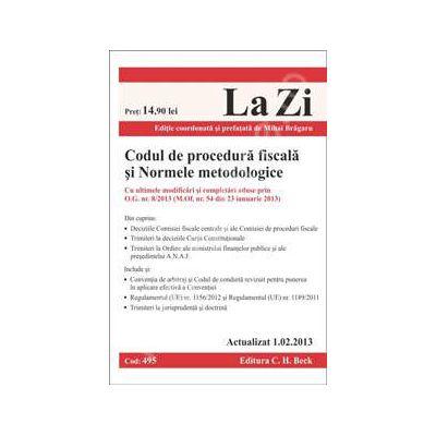 Codul de procedura fiscala si Normele metodologice. Cod 495 (M. Of. nr. 54 din 23 ianuarie 2013)