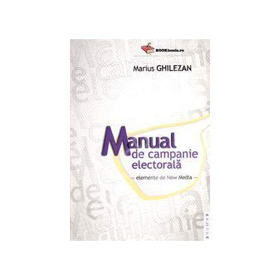 Manual de campanie electorala. Elemente de New Media