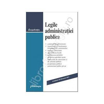 Legile administratiei publice actualizat 20 februarie 2013