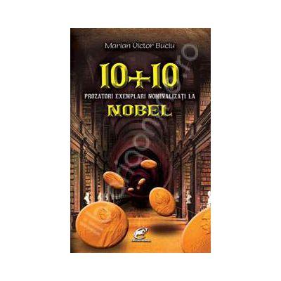 10 + 10 prozatori exemplari nominalizati la Nobel