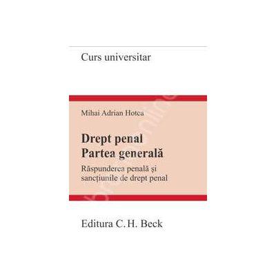 Drept penal. Partea generala. Raspunderea penala si sanctiunile de drept penal (Hotca)