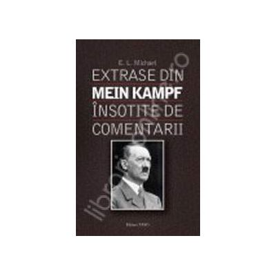 Extrase din Mein Kampf. Insotite de comentarii