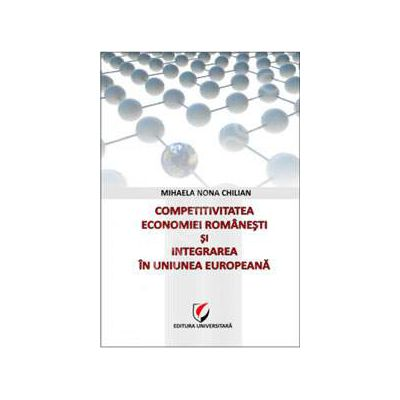Competitivitatea economiei romanesti si integrarea in Uniunea Europeana