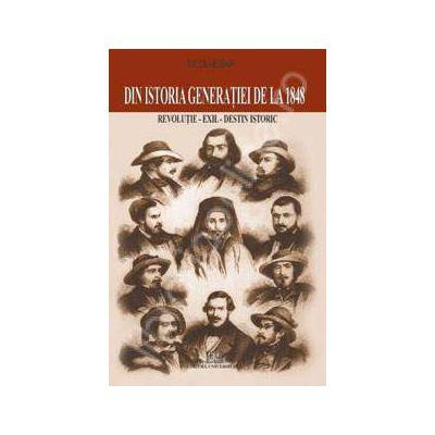 Din istoria generatiei de la 1848 (Revolutie - exil - destin istoric)