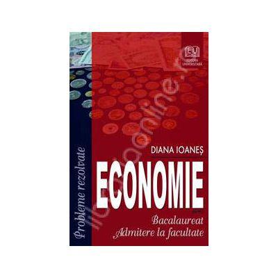 Economie. Bacalaureat, admitere la facultate (Probleme rezolvate)