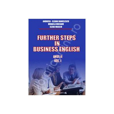 Further steps in business english (Anul II, Volumul I)
