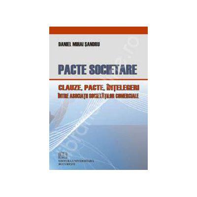 Pacte societare (Clauze, pacte, intelegeri intre asociatii societatilor comerciale)