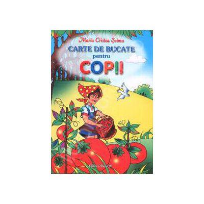 Carte de bucate pentru copii. Editia a III-a, revizuita