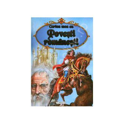 Cartea mea cu Povesti Romanesti (Editie cartonata)