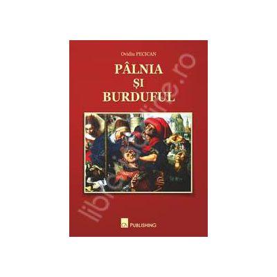 Palnia si burduful (texte escorta, articole si polemici)