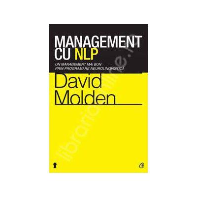 Management cu NLP. Un management mai bun prin programare neurolingvistica