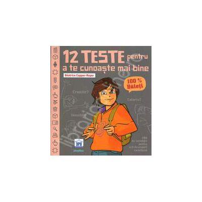 12 teste pentru a te cunoaste mai bine (100% Baieti)