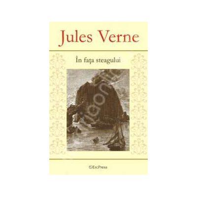 Jules Verne. In fata steagului