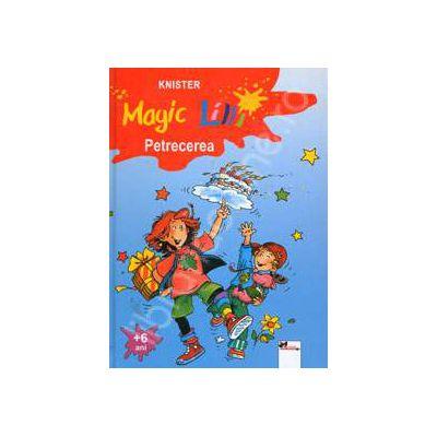 Magic Lilli (+ 6 ani). Petrecerea (Editie cartonata)