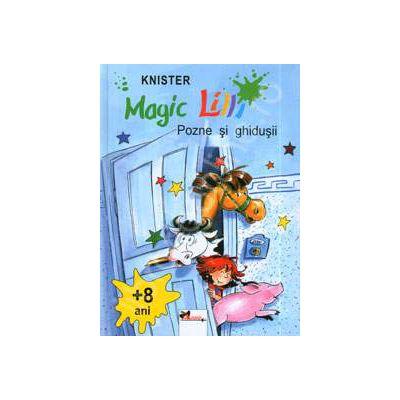 Magic Lilli (+ 8 ani). Pozne si ghidusii (Editie cartonata)
