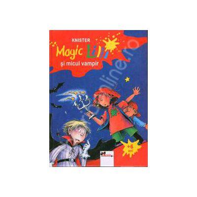 Magic Lilli (+ 6 ani) si micul vampir (Editie cartonata)