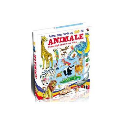 Prima mea carte cu 165 de animale. Grupate dupa mediul in care traiesc